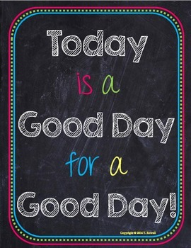 Today is a Good Day For a Good Day Poster 2