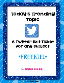 Today's Trending Topic: A Twitter Exit Slip for Any Subjec