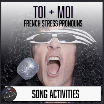 Toi + Moi: a song lyric activity worksheet with stress pronouns