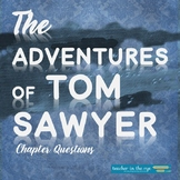 The Adventures of Tom Sawyer Chapter ?s--For Comprehension