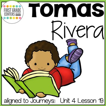 Tomas Rivera: Journeys First Grade Unit 4 Lesson 19