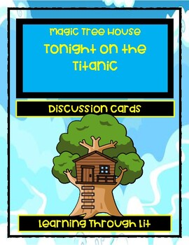 Magic Tree House TONIGHT ON THE TITANIC - Discussion Cards