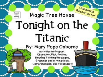 Tonight on the Titanic by Mary Pope Osborne:  A Complete L
