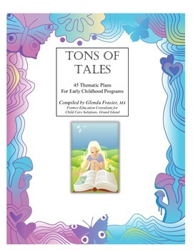 Tons of Tales: 45 Thematic Plans for Early Childhood