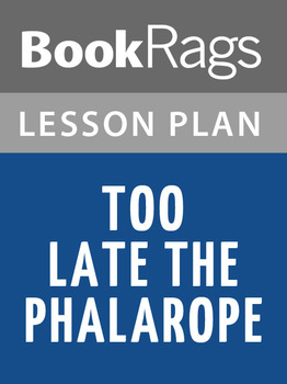 Too Late the Phalarope Lesson Plans