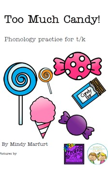 Too Much Candy!  Phonology Practice for t/k minimal pairs.