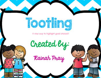Tootling - A New Way to Highlight Good Choices!
