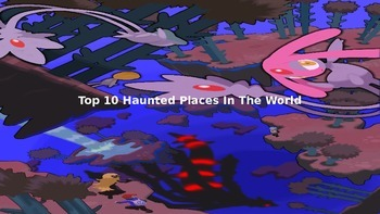 Top 10 Haunted Places in the World - Power Point
