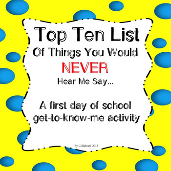 Top Ten List of Things You Would NEVER Hear Me Say