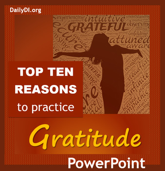 Top Ten Reasons to Start Practicing GRATITUDE! PowerPoint