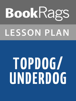 Topdog/Underdog Lesson Plans