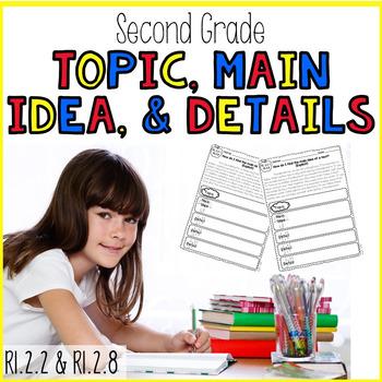 Topic, Main Idea, Details- RI.2.2 & RI.2.8