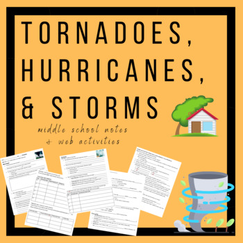 Tornadoes, Hurricanes, and Storms- Middle School Notes & W
