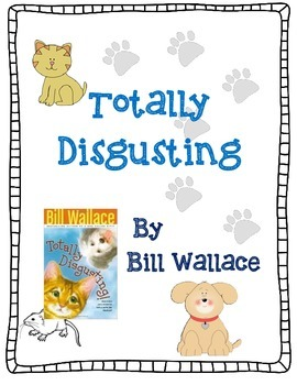 Totally Disgusting by Bill Wallace-A Complete Novel Study