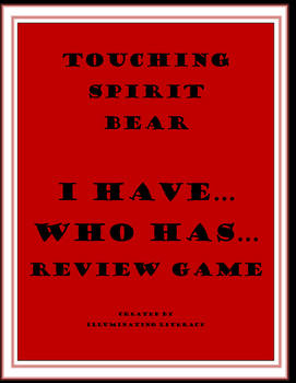 Touching Spirit Bear: I Have... Who Has? Review Game Final Test