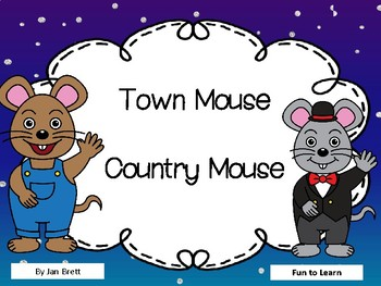 Town Mouse  City Mouse   by Jan Brett  44 pgs Common Core