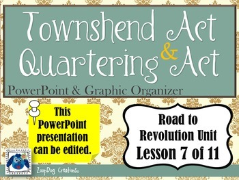 Townshend Act - Quartering Act PowerPoint and Graphic Organizer