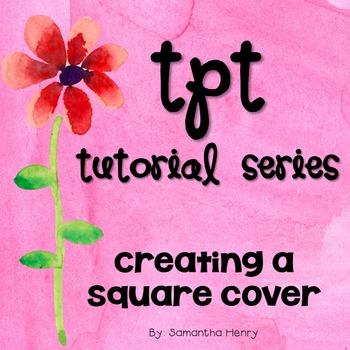 TpT Tutorial: Square Cover