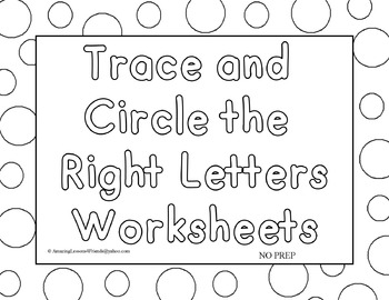 Trace and Circle the Right Letters Worksheets NO PREP
