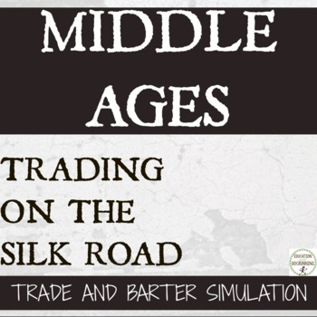 Silk Road A simulation in barter and trade for the Middle