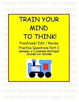 Train Your Mind To Think... Edit/Revise/Proofread