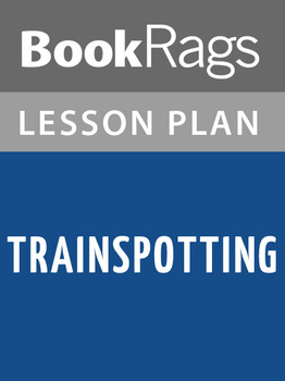 Trainspotting Lesson Plans