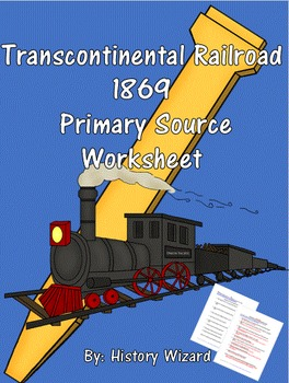 Transcontinental Railroad 1869 Primary Source Worksheet