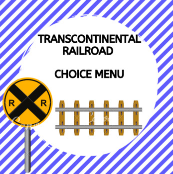 Transcontinental Railroad Choice Menu