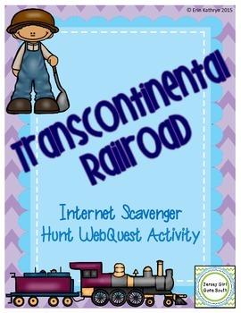 Transcontinental Railroad Internet Scavenger Hunt WebQuest