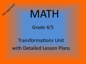 Transformations Unit Grade 4/5 - TPA Approved