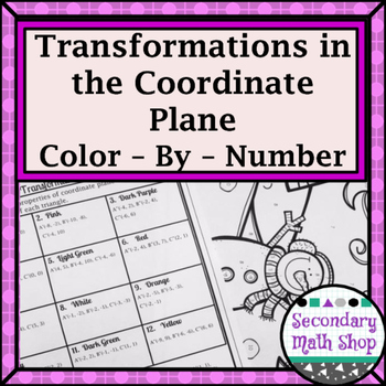 Transformations in the Coordiante Plane Color-By-Number Wi