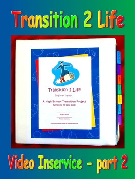 Transition 2 Life--Video Inservice Part 2
