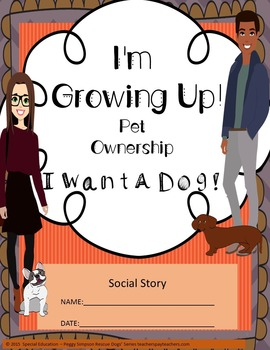 Social Story Life Skill Transition I Want A Dog!  SPED/ELD