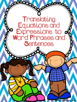 Translating Equations and Expressions to Word Phrases and