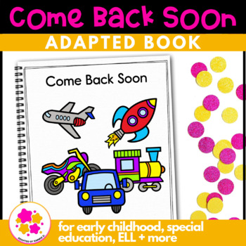 Come Back Soon, a book about transportation: Adapted Book Autism