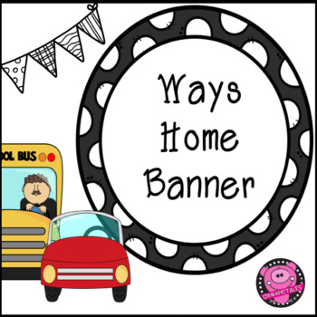 TRANSPORTATION CLASSROOM BANNER DISPLAY for EASY DISMISAL