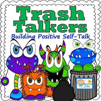 Trash Talkers: Growth Mindset and Building Positive Self-Talk for Confidence by Mental Fills