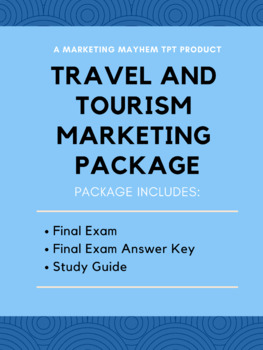 Travel and Tourism Marketing Final Exam, Final Exam Answer