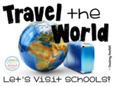 Travel the World: Let's Visit Schools!