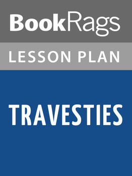 Travesties Lesson Plans