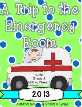 Treasures 2013 Resources-A Trip to the Emergency Room- Gra