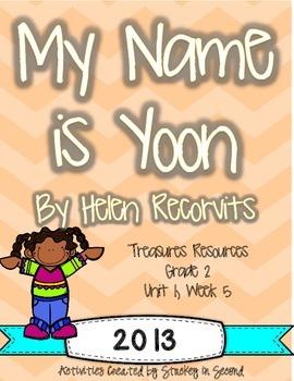 Treasures 2013 Resources-My Name is Yoon- Grade 2, Unit 1, Week 5