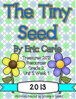 Treasures 2013 Resources-The Tiny Seed- Grade 2, Unit 5, Week 1