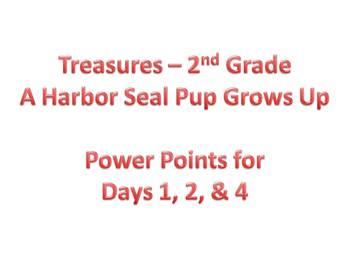 Treasures - 2nd Grade - A Harbor Seal Pup Grows Up - Days