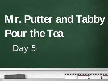 Treasures - 2nd Grade - Mr. Putter and Tabby Pour the Tea - Day 5