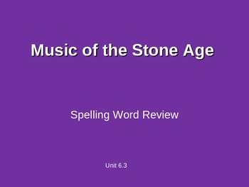 Treasures - 2nd Grade - Music Stone Age - Spelling PowerPoint