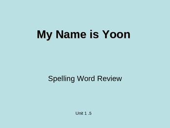 Treasures - 2nd Grade - My Name is Yoon - Spelling PowerPoint