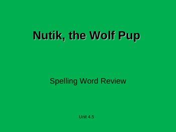 Treasures - 2nd Grade - Nutik the Wolf Pup - Spelling PowerPoint