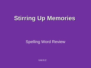 Treasures - 2nd Grade - Stirring Up Memories - Spelling Po