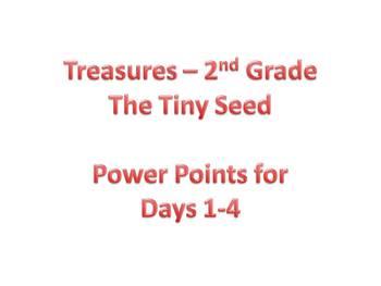 Treasures - 2nd Grade - The Tiny Seed - Days 1-4